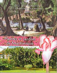 Plantes et jardins de Martinique. 32 / Collectivité Territoriale de Martinique | Martinique. Collectivité territoriale de Martinique. Éditeur scientifique